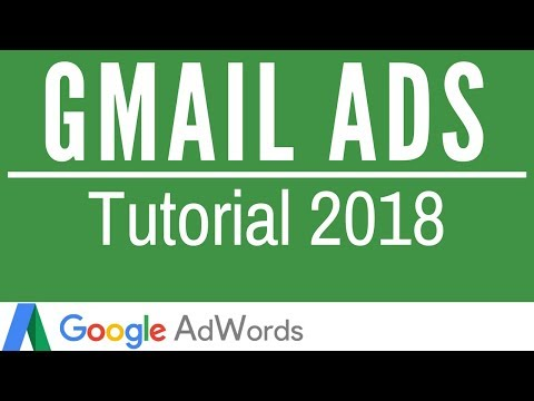 Gmail Ads Tutorial 2017-2018 - Google AdWords Gmail Ads Tutorial