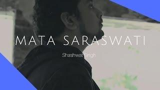 Shashwat Singh  Mata Saraswati Official Video