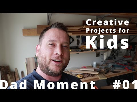 Dad Moment 01 - Woodworking and DIY Projects With Your Kids