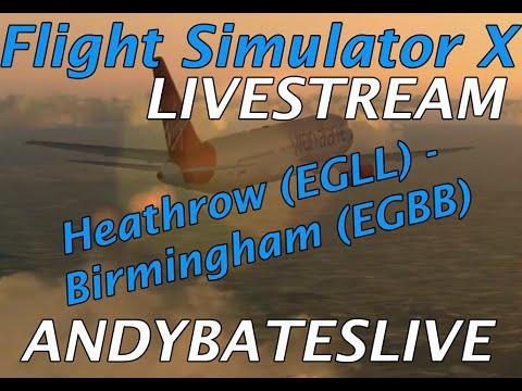 Andy Plays: Flight Simulator X -  Heathrow (EGLL) to Birmingham (EGBB)
