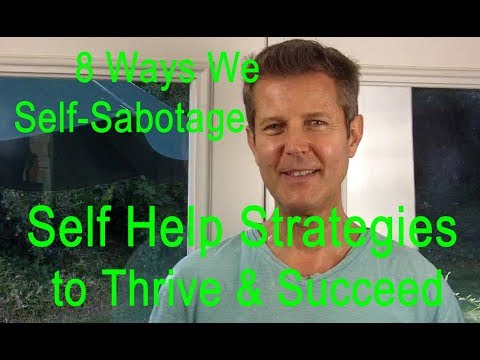 8 Ways We Self-Sabotage.Personal Growth Development Success Strategies Program Seminar & Blog.