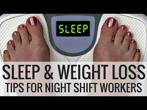 Sleep and Weight Loss - How to lose weight when you work nights