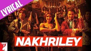 Lyrical Nakhriley Song With Lyrics  Kill Dil  Ranveer Singh  Ali Zafar  Parineeti  Gulzar
