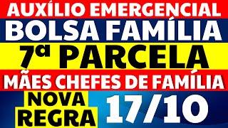 17/10 - 7 PARCELA AUXÍLIO EMERGENCIAL BOLSA FAMÍLIA NOVA REGRA E MUDANÇAS PARA MÃE CHEFE DE FAMÍLIA