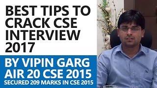 IAS Topper (AIR 20) Vipin Garg (Highest scorer in CSE Interview 2016): Tips to Crack CSE Interview