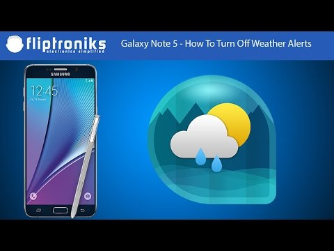 Galaxy Note 5 - How To Turn Off Weather Alerts - Fliptroniks.com