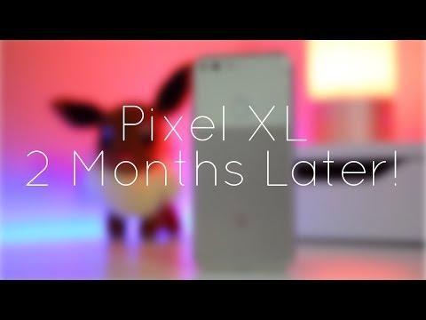 Google Pixel XL: 2 Months Later!