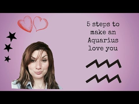 5 steps to make an Aquarius love you
