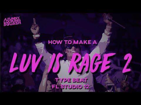 [FL Studio 12 Tutorial] How to make a LIL UZI VERT LUV IS RAGE 2 type beat
