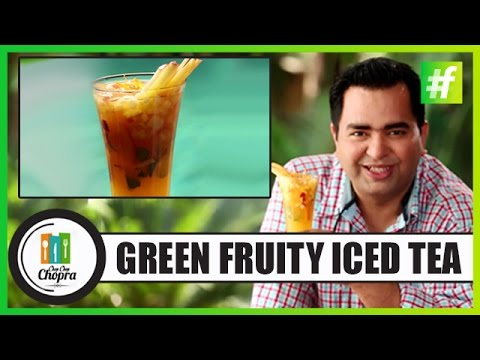 How To Make Fruit Flavored Iced Green Tea | By Chef Ajay Chopra