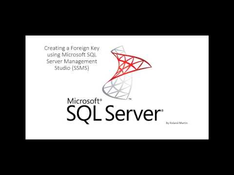Creating a Foreign Key using in Microsoft SQL Server Management Studio (SSMS)