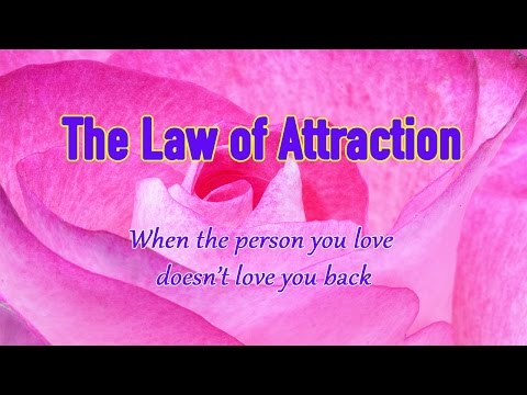 The Law of Attraction: Unrequited Love