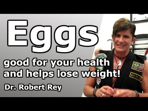 Dr. Rey  - Eggs are good for your health and helps lose weight! I'll tell you why and how!