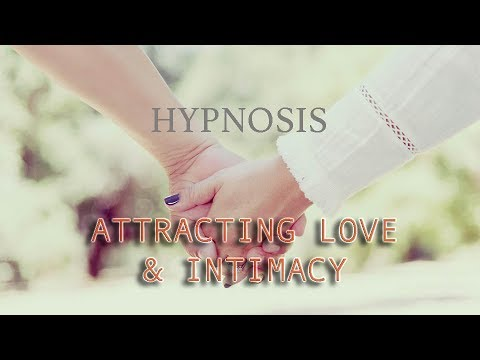 HYPNOSIS FOR ATTRACTING LOVE & INTIMACY - ENHANCE SEXUAL PLEASURE EDITION