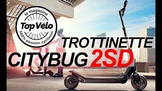Trottinette électrique Citybug 2sd : Rapide Et Pratique Avec Une Bonne Autonomie