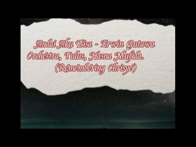 Download Andai Aku Bisa - Erwin Gutawa Orchestra, Tulus, Hasna Mufida (Remembering Chrisye) MP3 Gratis
