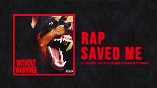 "21 Savage, Offset & Metro Boomin - ""Rap Saved Me"" Ft Quavo (Official Audio)"