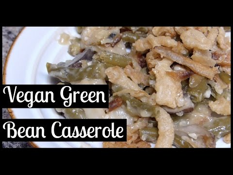 Creamy Green Bean Casserole | Vegan/Plant Based Recipes