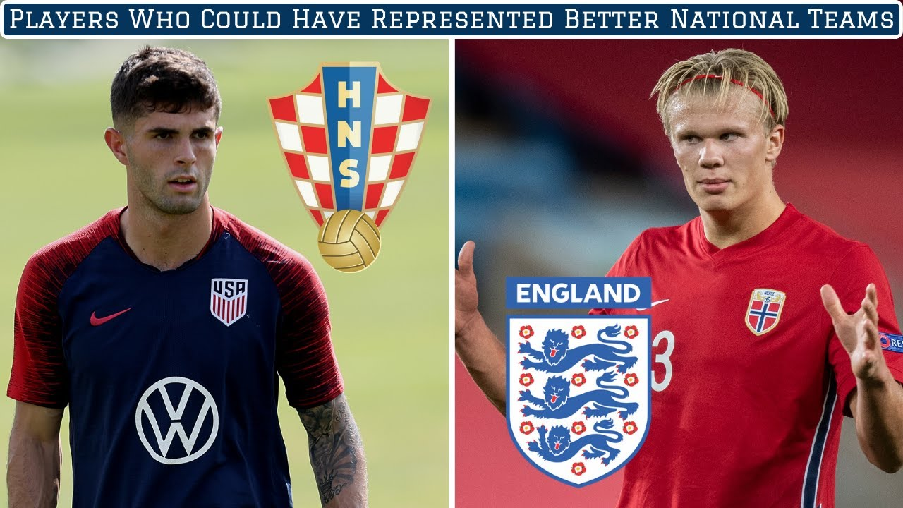 7 Footballers Who Could Have Represented Better National Teams