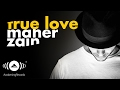 Maher Zain True Love Mahr Zyn Official Audio 2016