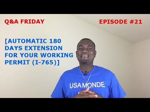 Q&A FRIDAY Ep #21 [180 DAYS EXTENSION FOR I-765(WORKING PERMIT)]
