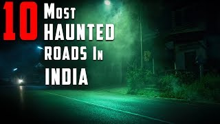 TOP 10 - Most haunted roads in India (Warning - Some images might be disturbing for some viewers)