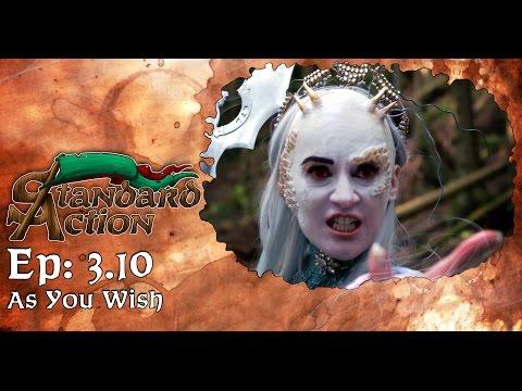 Standard Action Season 3 - Episode 3.10: As You Wish