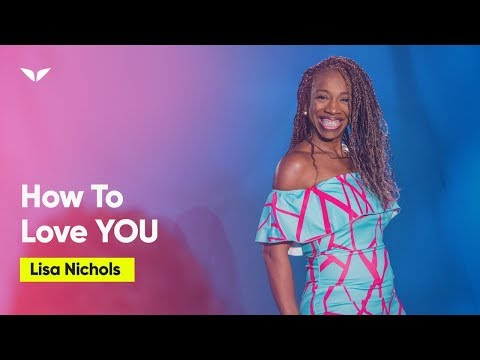 Give The World The Best Example On How To Love You   Lisa Nichols