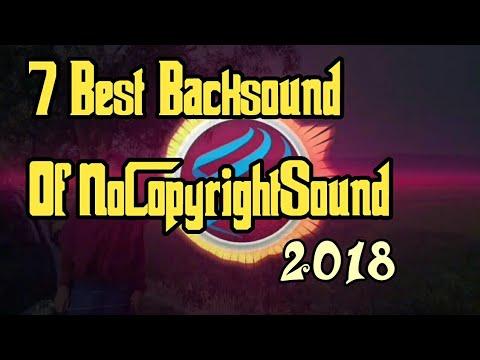 7 Kumpulan Backsound Populer | NoCopyrightSound 2018