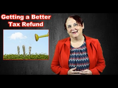 How to Get a Better Refund on Your Tax Return