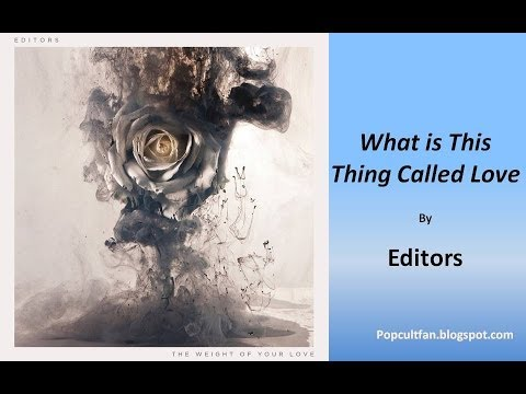 Editors - What Is This Thing Called Love (Lyrics)