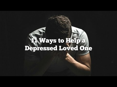 11 Ways to Help a Depressed Loved One