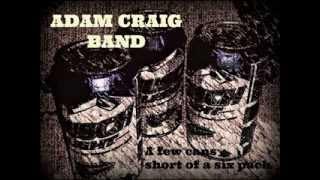Adam Craig Band - A Few Cans Short of a Six Pack
