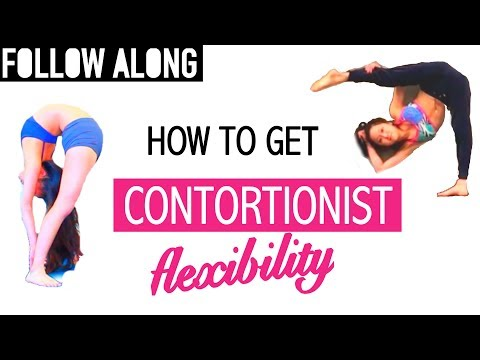 How to get as FLEXIBLE as a CONTORTIONIST