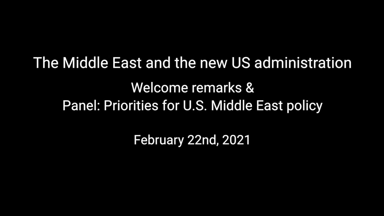 The Middle East and the new US administration- Day 1, Part 1