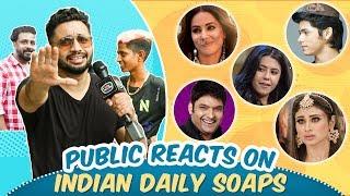 Public FUNNY REACTION On Indian Daily Soaps | Naagin, Aladdin, Kasautii Zindagii Kay