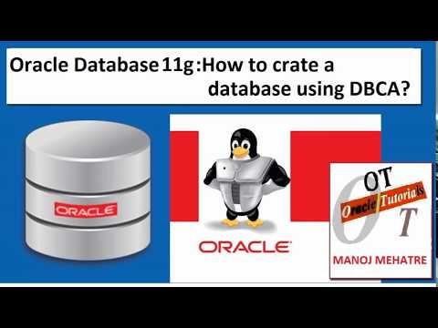 Oracle Database 11g:How to create a database using DBCA?