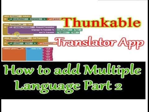 How To Create Translator app and Add Many language Complete Guide  Thunkable Part 2