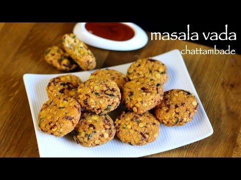 masala vada recipe | masala vadai | paruppu vadai | chattambade recipe