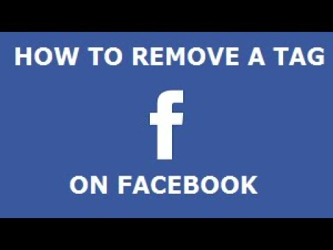 How To Remove a Tag On Facebook