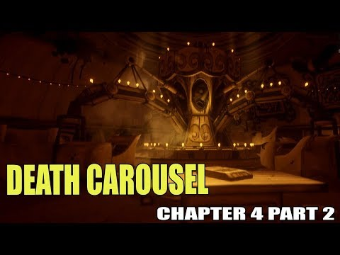 DEATH CAROUSEL!! | Bendy and the Ink Machine Chapter 4 Part 2 Gameplay