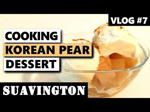 Cooking Korean Pear Dessert - Vlog #7