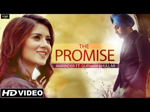 The Promise - Amrinder - Official Full Video - Latest Punjabi Love Songs 2015 - HD Video