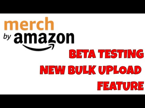 Amazon Merch Beta Testing New Bulk Upload Feature