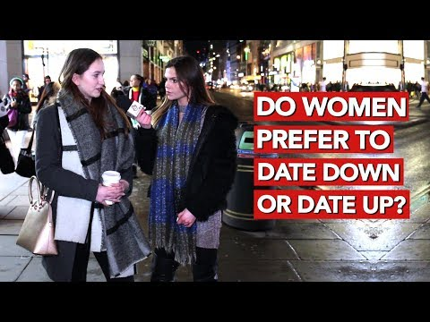 Do women prefer to date down or date up?