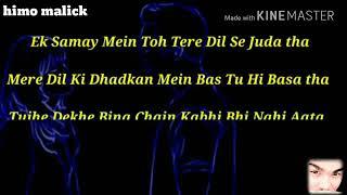 Tujhe dekhe bina chain kabhi nahi aata lyrically videos