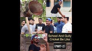 School And Gully Cricket- Part 2- Vines- Amit Bhadana