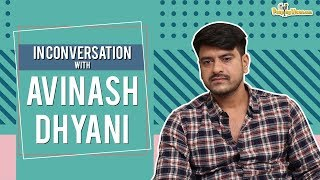 In Conversation with Avinash Dhyani