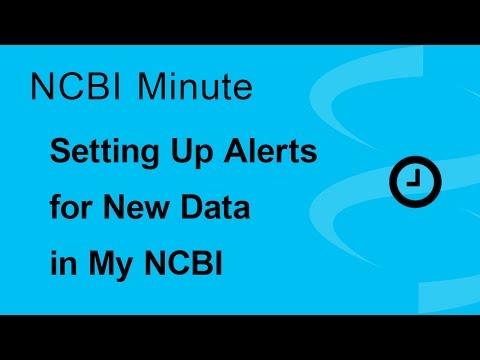 NCBI Minute: Setting Up Alerts for New Data in My NCBI