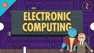 Electronic Computing: Crash Course Computer Science #2